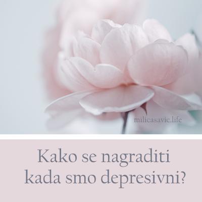 DEPRESIJA-Kako se nagraditi kada smodepresivni?
